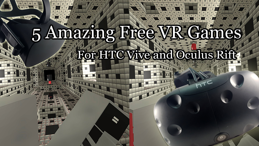 5 Amazing Free VR Games For HTC VIVE